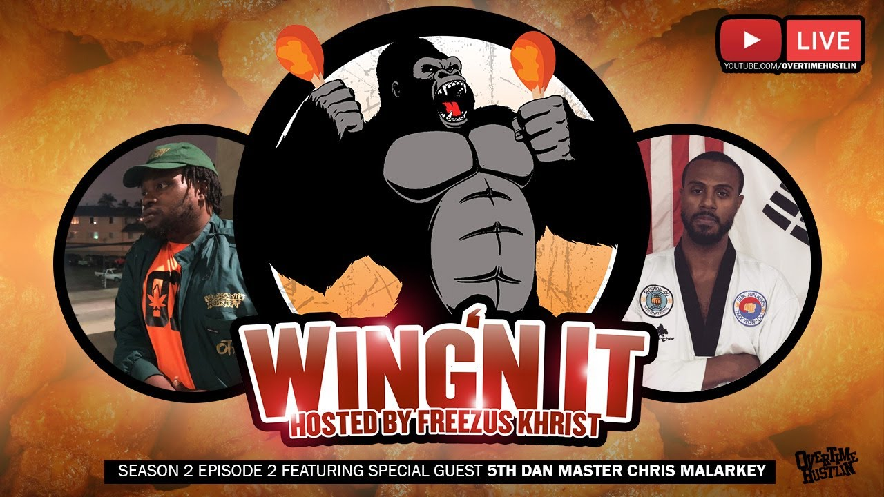 WingN It (Hosted By Freezus Khrist) : Season 2 Ep. 2 : Powered By Overtime Hustlin