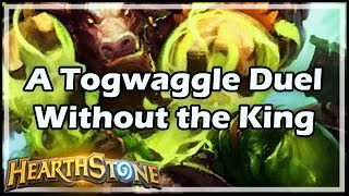 [Hearthstone] A Togwaggle Duel Without the King
