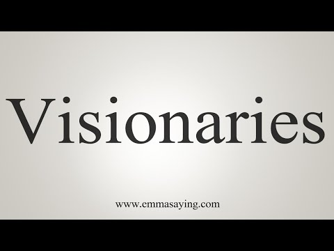 How To Pronounce Visionaries