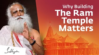 Why Building The Ram Temple Matters - Sadhguru
