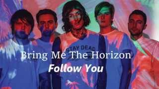 Follow You - Bring Me The Horizon (Lyrics) (FULL) (That