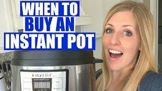 The BEST Time to Buy An Instant Pot - PRIME DAY!