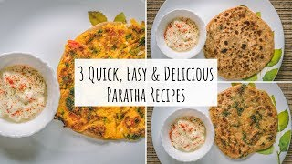 My Mom In Law's Special Paratha Recipes| 3 Quick & Delicious Parathas|Healthy Indian Breakfast Ideas