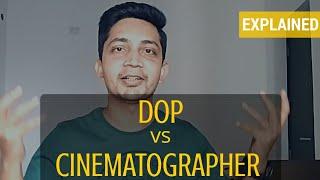 DOP vs Cinematographer - Explained (Hindi)