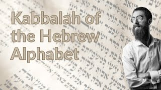 Kabbalah of the Hebrew Alphabet