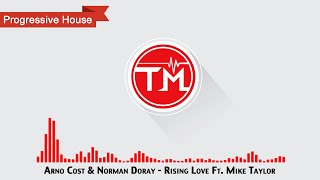 Arno Cost & Norman Doray - Rising Love Ft. Mike Taylor