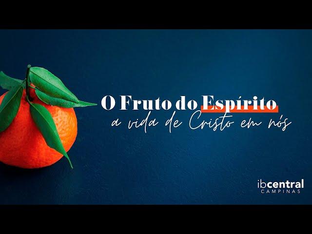 #02 - O Fruto do Espírito - A Perfeição do Amor // Pr. Valdir Oliveira