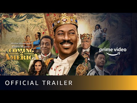 Coming 2 America - Official Trailer   Eddie Murphy    Amazon Prime Video