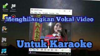 Cara Mudah Menghilangkan Vokal Video Untuk Karaoke (HOW TO DELETE VOCAL AUDIO IN VIDEO)