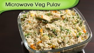 Microwave Veg Pulav | Easy to make Main Course Recipe | Ruchi