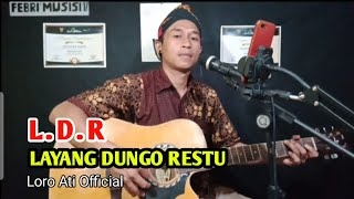 L.D.R Layang Dungo Restu - Loro Ati Official || ( Cover Febri musisi 17 Acoustic live)