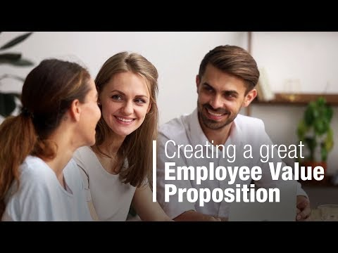 Create A Great Employee Value Proposition