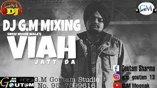 Viah Jatt Da Mafia Style Sidhu Moose Wala ( Dj G.M MiXiNG ) Ft Lahoria Production Dhol Remix 2019