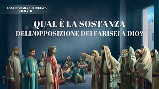 """""""La città sarà rovesciata"""" il filmato – Qual è la sostanza dell'opposizione dei farisei a Dio?"""