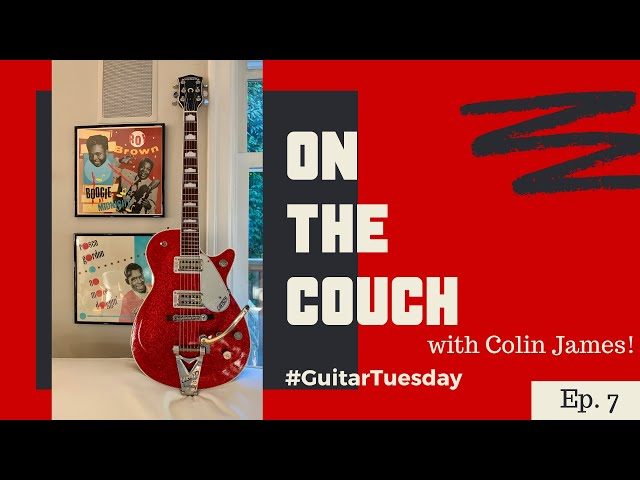 On the Couch with Colin James | #GuitarTuesday Ep.7 | 1998 Gretsch Sparkle Jet