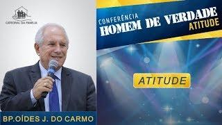 Atitude - Bp. Oídes José do Carmo - 09-11-2019