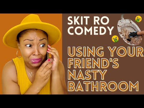 When You Have To Use Your Nasty Friend's Bathroom | Sketch Comedy | Skit Ro | This Bahamian Gyal