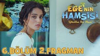 Download Video Ege'nin Hamsisi - 6.Bölüm 2.Fragmanı MP3 3GP MP4
