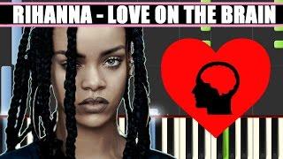 LOVE ON THE BRAIN (Rihanna || ANTI) Piano Cover/Tutorial SYNTHESIA + MIDI File