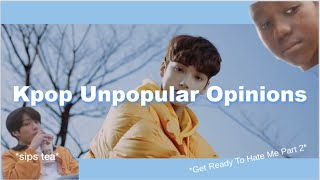My Unpopular Kpop Opinions That Actually Aren't Repetitive *Part 2*