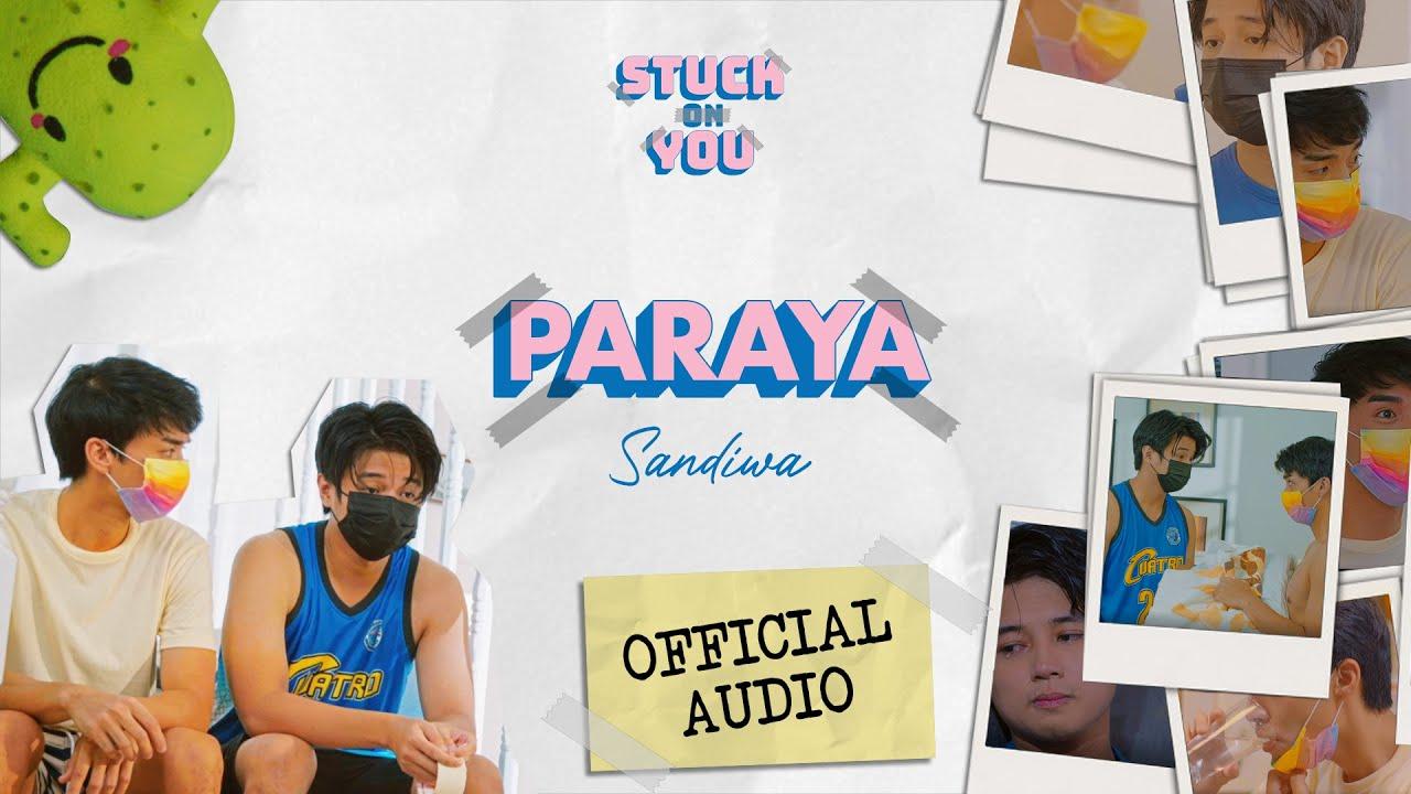 Sandiwa - Paraya (Stuck On You OST) (Official Audio)