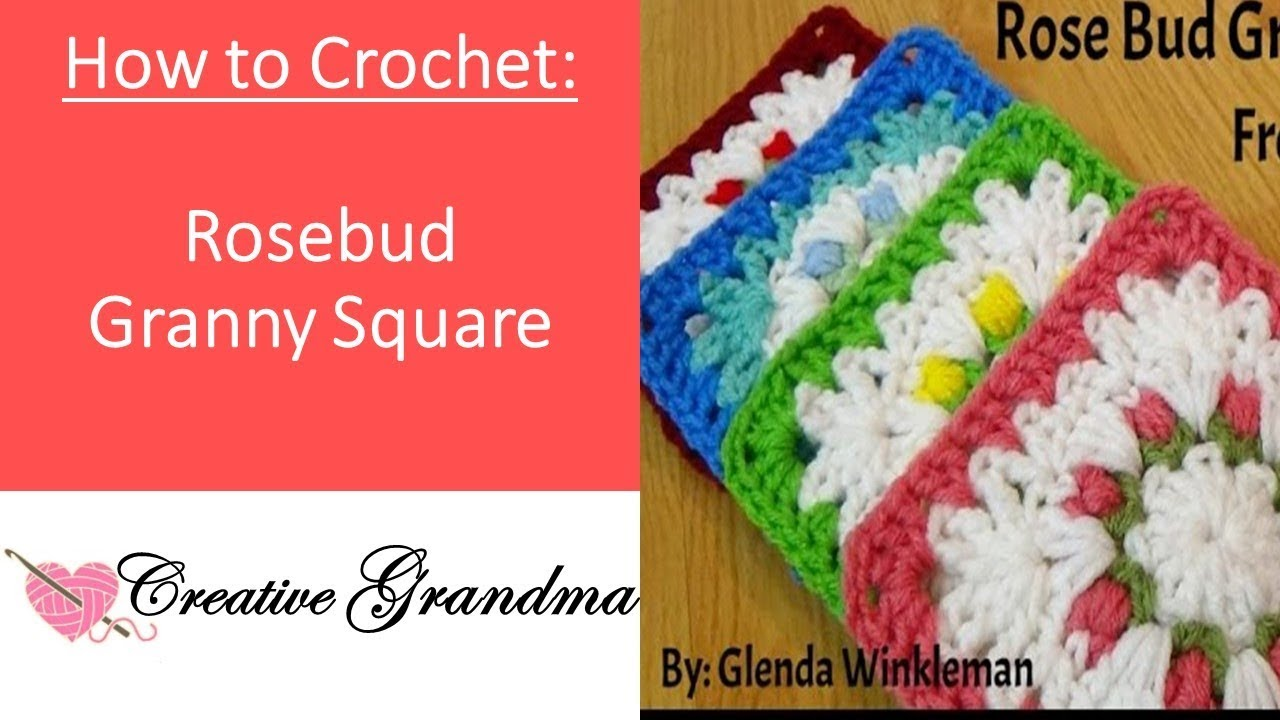 How To Crochet Rose Bud Granny Square Free Instructions Youtube