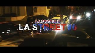 La Crapule - La Street #6 ( Clip officiel )
