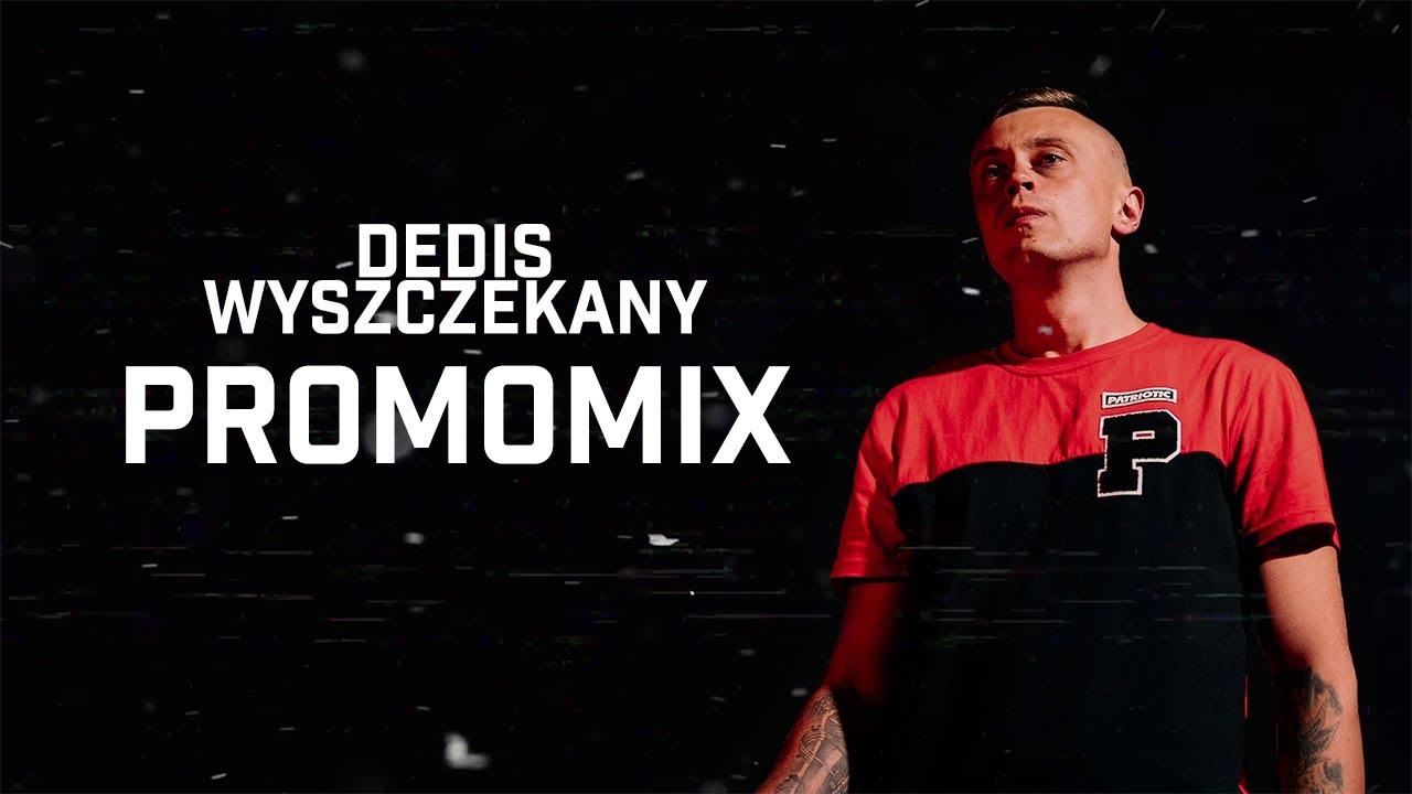 Dedis - Wyszczekany (PROMOMIX)