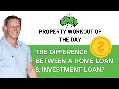What is the difference between a home loan and an investment loan – Property WOD |Ep. 217|