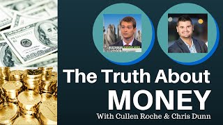 The Truth About Money (With Cullen Roche)