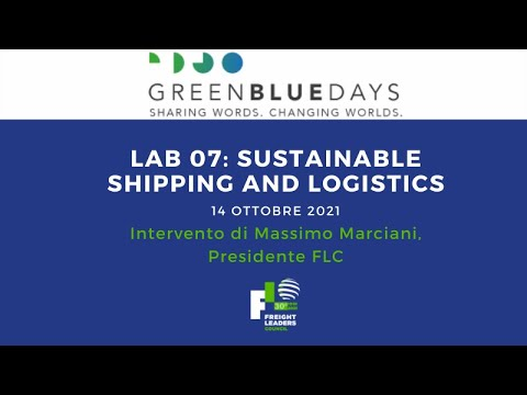 """Green Blue Days 2021. """"Sustainable Shipping and Logistics"""", intervento di Massimo Marciani"""