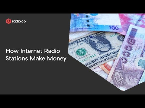 How Internet Radio Stations Make Money