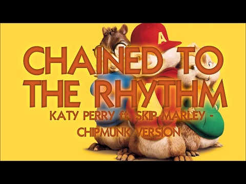 Katy Perry - Chained To The Rhythm (ft Skip Marley) (SPECIAL CHIPMUNK VERSION)