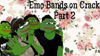 EMO BANDS ON CRACK PT. 2