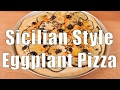 Episode 141-Sicilian Style Eggplant Pizza (Med Diet Ep. 141) DiTuro Productions