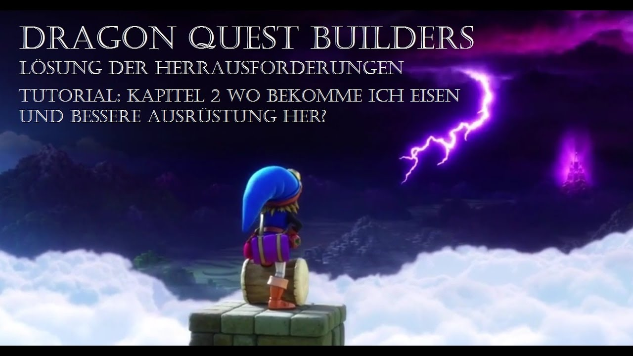 dragon quest builders kapitel 2 wo bekomme ich eisen und bessere ausr stung her youtube. Black Bedroom Furniture Sets. Home Design Ideas