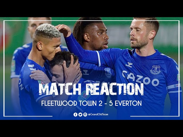 """""""Like watching Barcelona, Brazil & Man City rolled into one"""" - Fleetwood Town 2-5 Everton"""