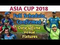 Asia Cup 2018 Full Schedule Announced | Asia Cup 2018 Schedule, Date,Teams,Venue And Fixtures mp4,hd,3gp,mp3 free download