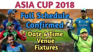 Asia Cup 2018 Full Schedule Announced | Asia Cup 2018 Schedule, Date,Teams,Venue And Fixtures