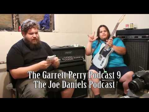 Garrett Perry Podcast 9 - The Joe Daniels Podcast