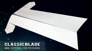 COOL PAPER AIRPLANE- Let's Make A Plane That Flies Over 100 Feet | Classic Blade