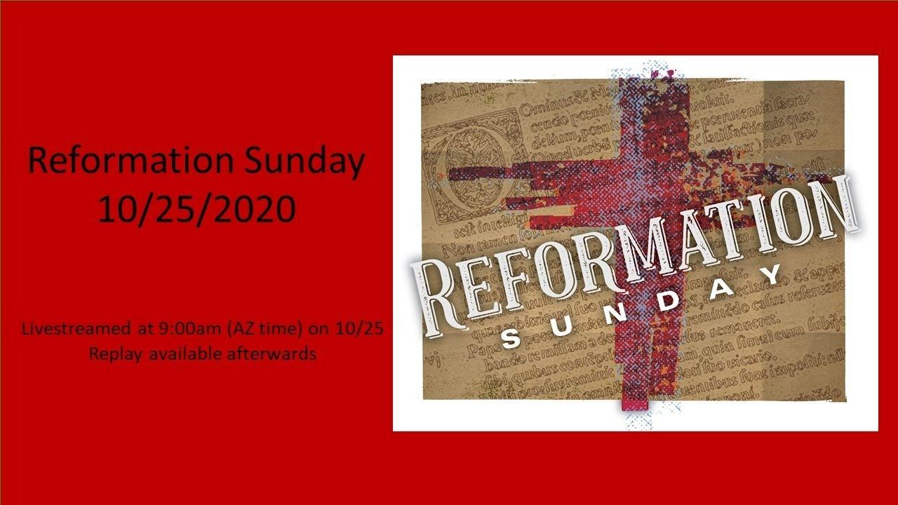 Reformation Sunday - 10/25 9:00am - Live Streamed Service