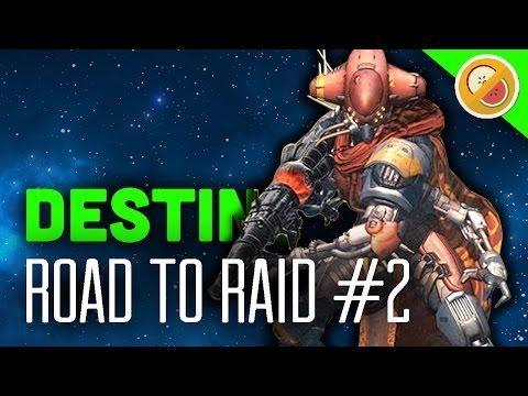 Destiny Road to Raid #2 - The Dream Team (Funny Moments)