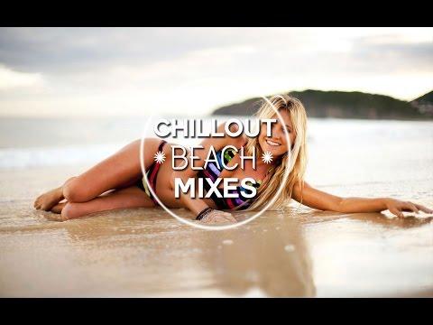 Chillout Mixes 2017 HD - Ipanema Beach Chillout Mix 2017