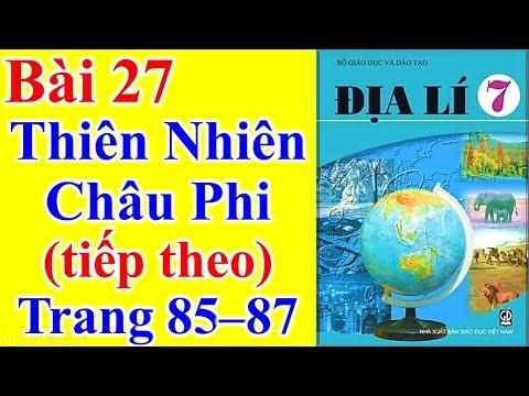 Địa Lý Lớp 7 Bài 27 – Thiên Nhiên Châu Phi (tiếp theo ) – Trang 85 - 87