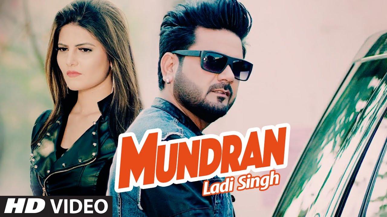 MUNDRAN FULL VIDEO SONG | LADI SINGH | LATEST PUNJABI SONG ...