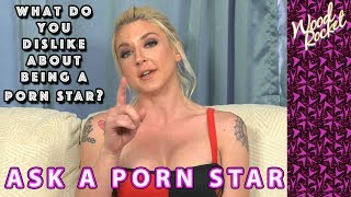 What Do You Dislike About Being a Porn Star?