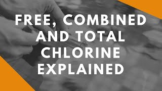 Free, Combined and Total Chlorine