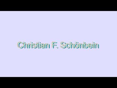 How to Pronounce Christian F. Schönbein