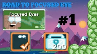 Growtopia | Road To Focused Eye #1